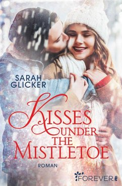 Kisses under the Mistletoe (eBook, ePUB) - Glicker, Sarah