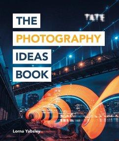 Tate: The Photography Ideas Book (eBook, ePUB) - Yabsley, Lorna