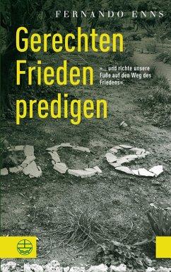 Gerechten Frieden predigen (eBook, PDF) - Enns, Fernando