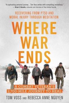 Where War Ends (eBook, ePUB) - Voss, Tom; Nguyen, Rebecca Anne