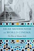Arab Modernism as World Cinema (eBook, ePUB)