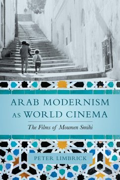 Arab Modernism as World Cinema (eBook, ePUB) - Limbrick, Peter