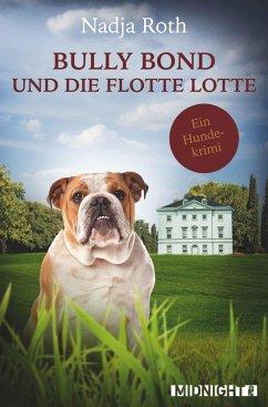 Bully Bond und die flotte Lotte (eBook, ePUB) - Roth, Nadja
