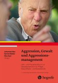 Aggression, Gewalt und Aggressionsmanagement (eBook, ePUB)