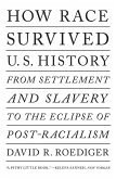 How Race Survived US History (eBook, ePUB)
