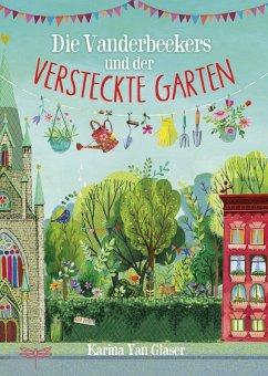 Die Vanderbeekers und der versteckte Garten / Vanderbeekers Bd.2 (eBook, ePUB) - Glaser, Karina Yan