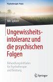 Ungewissheitsintoleranz und die psychischen Folgen (eBook, PDF)