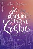 So schreibt man Liebe (eBook, ePUB)