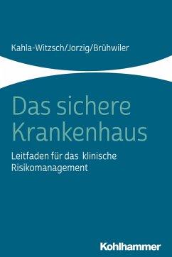 Das sichere Krankenhaus (eBook, ePUB) - Jorzig, Alexandra; Brühwiler, Bruno; Kahla-Witzsch, Heike-Anette