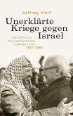 Unerklärte Kriege gegen Israel (eBook, ePUB)
