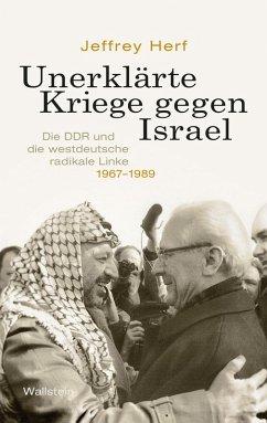 Unerklärte Kriege gegen Israel (eBook, ePUB) - Herf, Jeffrey