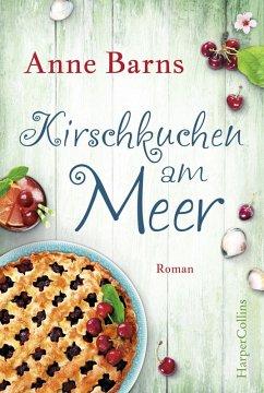 Kirschkuchen am Meer (eBook, ePUB) - Barns, Anne