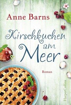 Kirschkuchen am Meer - Barns, Anne