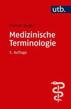 Medizinische Terminologie - Steger, Florian