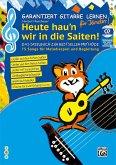 Garantiert Gitarre lernen für Kinder - HEUTE HAU'N WIR IN DIE SAITEN, m. 1 Audio-CD