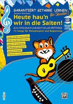 Garantiert Gitarre lernen für Kinder - HEUTE HAU'N WIR IN DIE SAITEN, m. 1 Audio-CD - Roschauer, Norbert