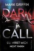 Dark Call - Du wirst mich nicht finden / Holly Wakefield Bd.1