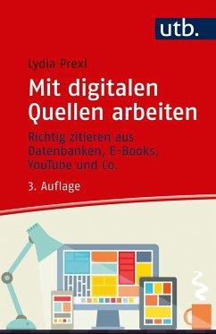 Mit digitalen Quellen arbeiten - Prexl, Lydia