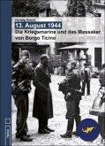13. August 1944 - Die Kriegsmarine und das Massaker von Borgo Ticino