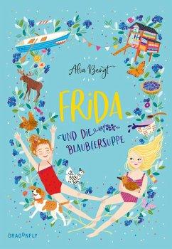 Frida und die Blaubeersuppe / Frida Bd.1 - Bengt, Alva