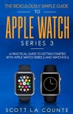 The Ridiculously Simple Guide to Apple Watch Series 3 (eBook, ePUB)
