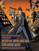Denksportaufgaben-Bücher für Kinder (Detektiv Yates und das verlorene Buch): Detektiv Yates ist auf der Suche nach einem ganz besonderen Buch. Folge d
