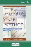 The Success Case Method (16pt Large Print Edition)
