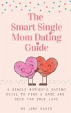 The Smart Single Mom Dating Guide
