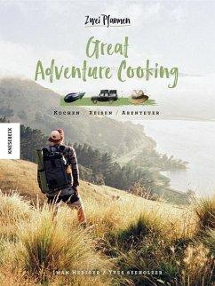 Great Adventure Cooking (Mängelexemplar) - Hediger, Iwan; Seeholzer, Yves