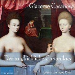 Der unglückliche Canonikus (MP3-Download) - Casanova, Giacomo