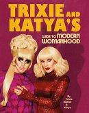 Trixie and Katya's Guide to Modern Womanhood (eBook, ePUB)