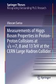Measurements of Higgs Boson Properties in Proton-Proton Collisions at vs =7, 8 and 13 TeV at the CERN Large Hadron Collider (eBook, PDF)