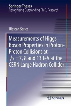 Measurements of Higgs Boson Properties in Proton-Proton Collisions at vs =7, 8 and 13 TeV at the CERN Large Hadron Collider (eBook, PDF) - Sarica, Ulascan