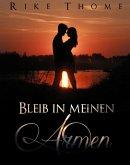 Bleib in meinen Armen (eBook, ePUB)