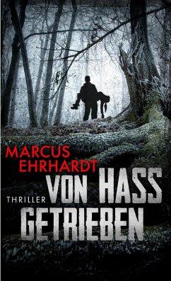 Von Hass getrieben (eBook, ePUB) - Ehrhardt, Marcus