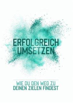 Erfolgreich umsetzen (eBook, ePUB) - Schäfer, Maurice