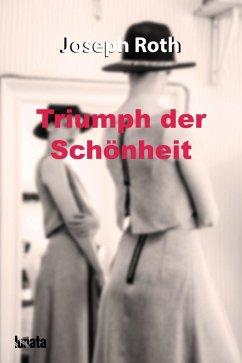 Triumph der Schönheit (eBook, ePUB) - Roth, Joseph
