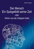 Der Mensch - Ein Spiegelbild seiner Zeit (eBook, ePUB)