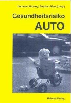 Gesundheitsrisiko Auto (Mängelexemplar)