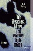 Die Beatles, Marx und warme Kuhmilch (eBook, ePUB)