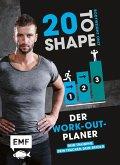 20 to Shape - Bodyweight only: Der Work-out-Planer (Mängelexemplar)