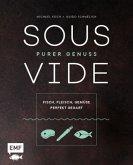 Sous-Vide - Purer Genuss: Fisch, Fleisch, Gemüse perfekt gegart (Mängelexemplar)