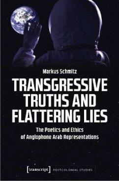 Transgressive Truths and Flattering Lies - Schmitz, Markus