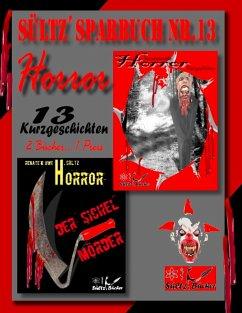 Sültz' Sparbuch Nr.13 - Horror - 13 Horror Kurzgeschichten, inkl. Der Sichelmörder - The Sickle Killer