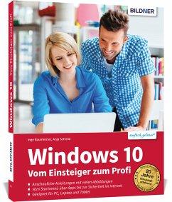Windows 10 - Vom Einsteiger zum Profi - Baumeister, Inge