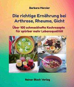 Die richtige Ernährung bei Arthrose, Rheuma, Gicht - Mercier, Barbara