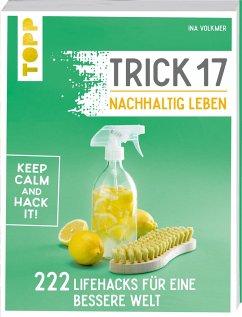 Trick 17 - Nachhaltig leben - Volkmer, Ina