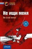 Ne ischi menja - Russisch A2