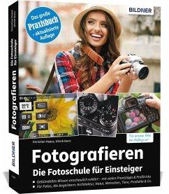 Fotografieren - Der große Kurs für Einsteiger - Haasz, Christian;Dorn, Ulrich;Wulf, Angela
