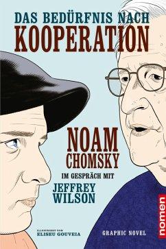 Das Bedürfnis nach Kooperation (eBook, PDF) - Chomsky, Noam; Jeffrey, Wilson